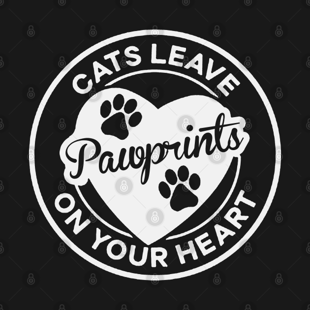 Cats Leave Pawprints on Your Heart Cat Lover Gift