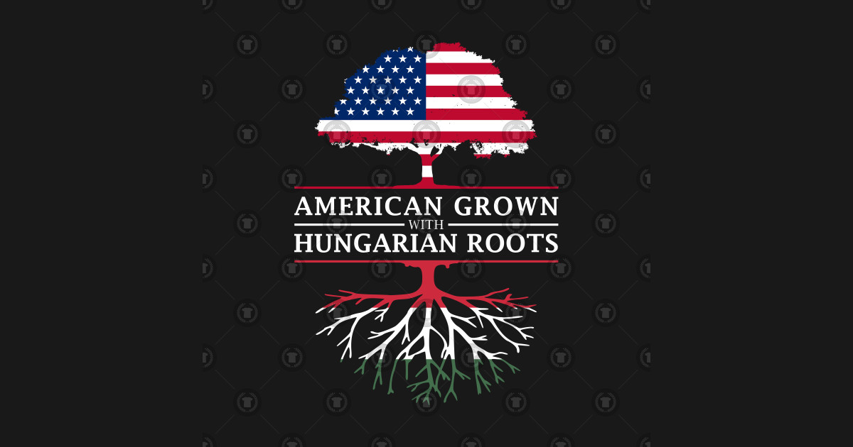 72d9c1328e1ab American Grown with Hungarian Roots - Hungary Shirt - Hungary - T ...