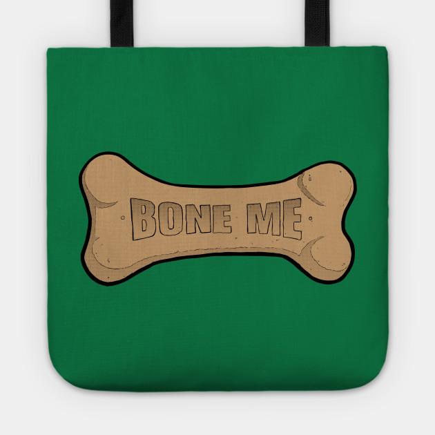 Bone me