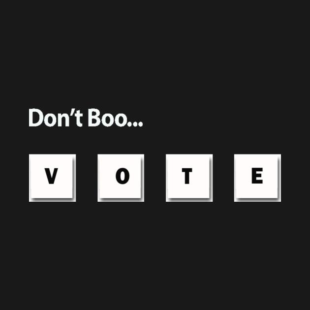 Don't Boo...Vote