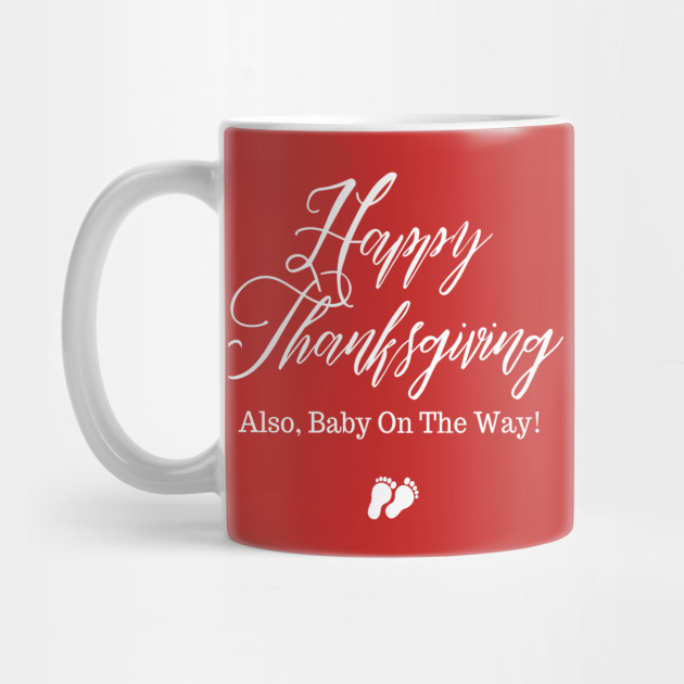Thanksgiving pregnancy announcement Mug