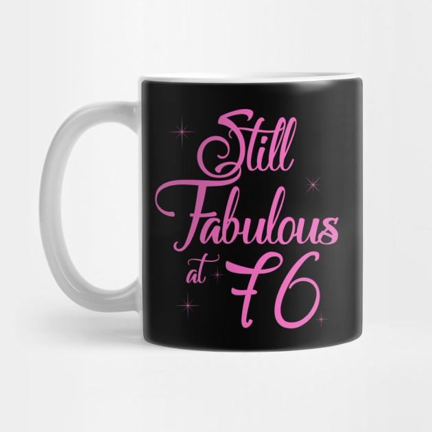 Vintage Still Sexy And Fabulous At 76 Year Old Funny 76th Birthday Gift