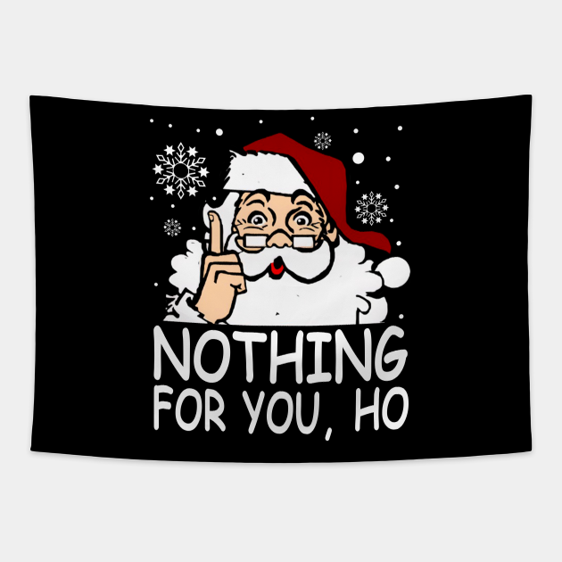 Nothing For You Ho Santa Claus Christmas Gift