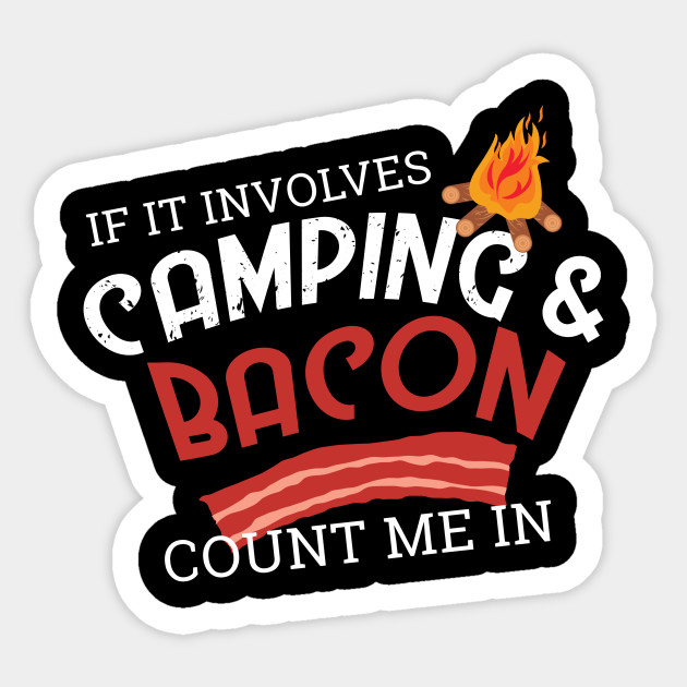 Camping Camper T-Shirt Gift Bacon Lover Men Funny