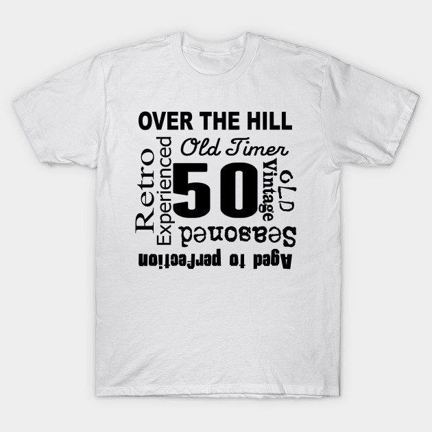 Over The Hill 50th Birthday T Shirt