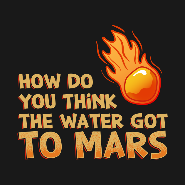How Do You Think The Water Got To Mars Comet