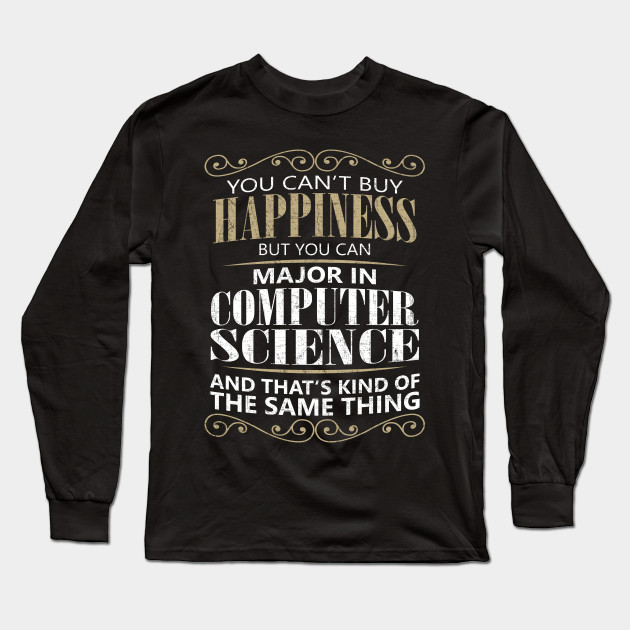 Funny Computer Major College Gift You Can T Buy Happiness Can