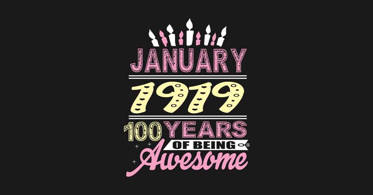 January 1919 Born Shirt 100 Years Old Gift by phamhoangvannyc