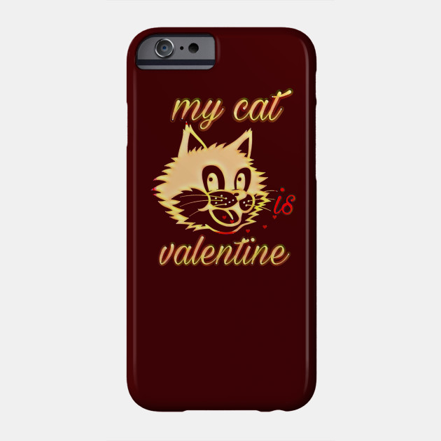 New Valentine My Cat is My Valentine Cute Cat Valentine Phone Case