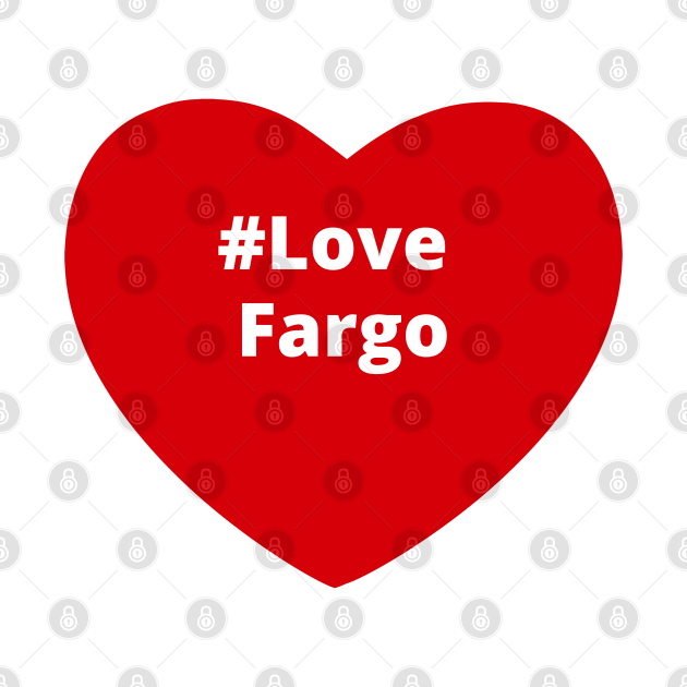 Love Fargo - Hashtag Heart