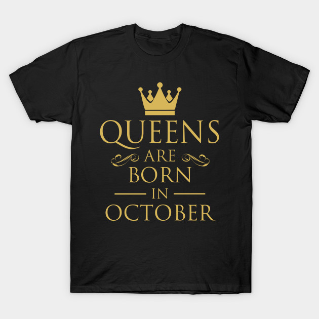 Queens are Born in October Womens T-Shirt