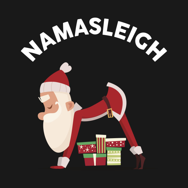 f02f7537b Funny Christmas Namasleigh Santa Yoga Position Gift T-Shirt - Yoga ...