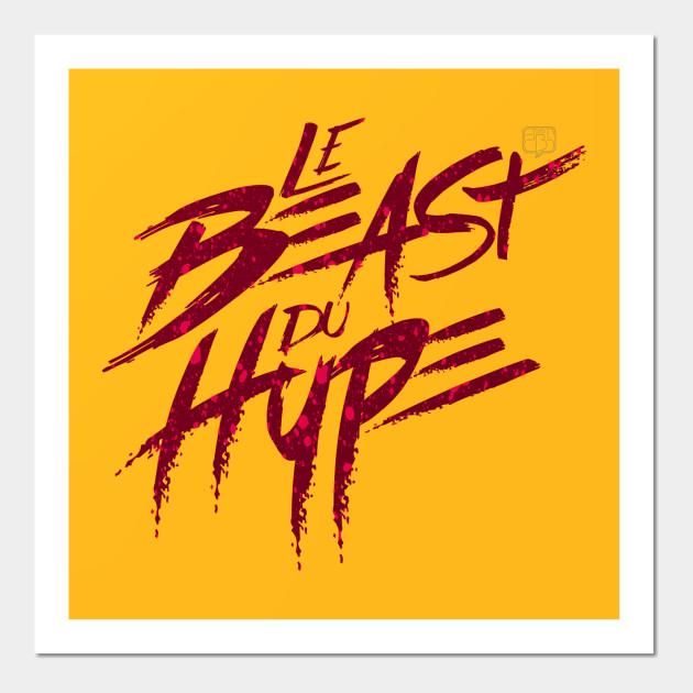 Le Beast Du Hype - Hypebeast - Wall Art   TeePublic