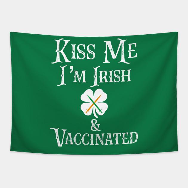 Kiss Me I'm Irish & Vaccinated Pro Vaccine Science Nurse Doctor Gift