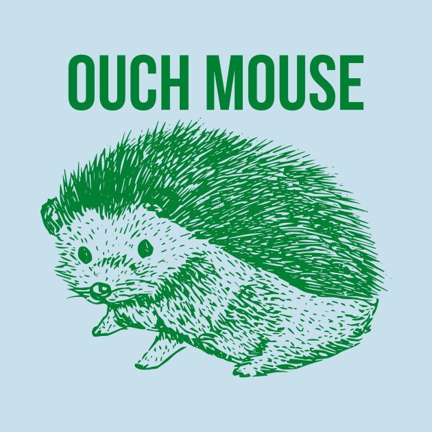 Funny Hedgehog Ouch Mouse