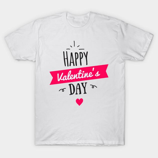 Happy Valentine S Day T Shirt Valentine S Day Shirt Happy