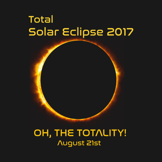 Total Solar Eclipse 2017 - Eclipse - T-Shirt | TeePublic