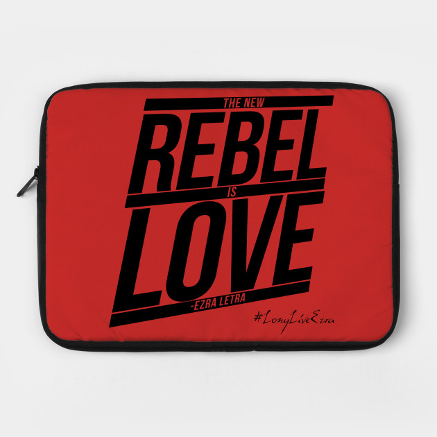The New Rebel Is Love [EzQuote]