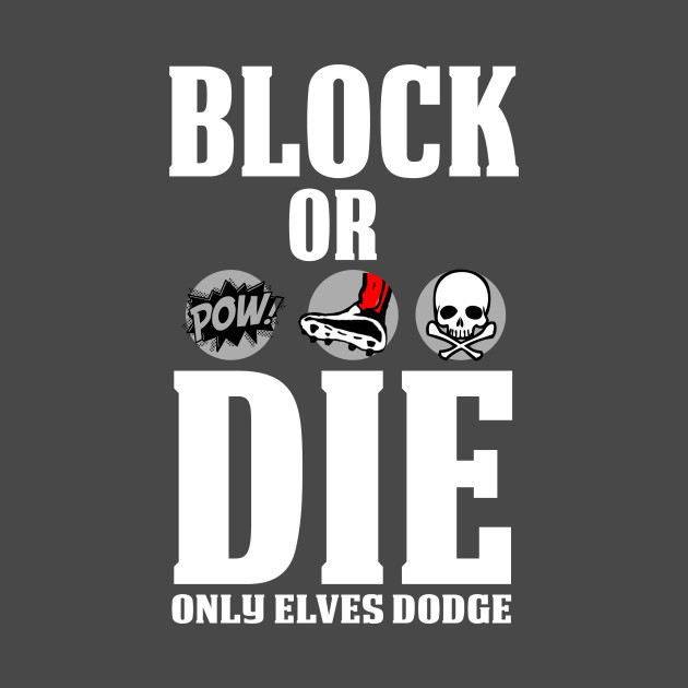 Block or Die