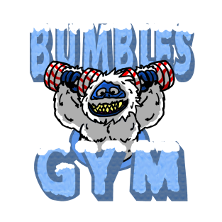 Bumbles gym! t-shirts