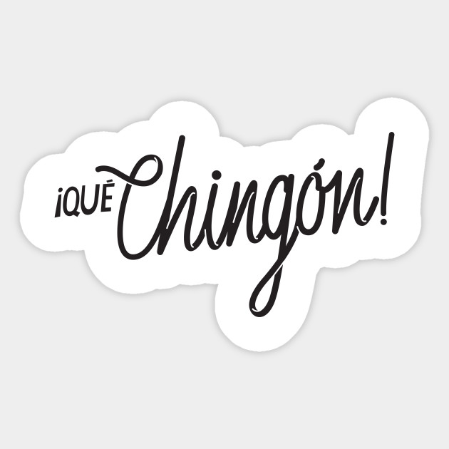 Que Chingon V1