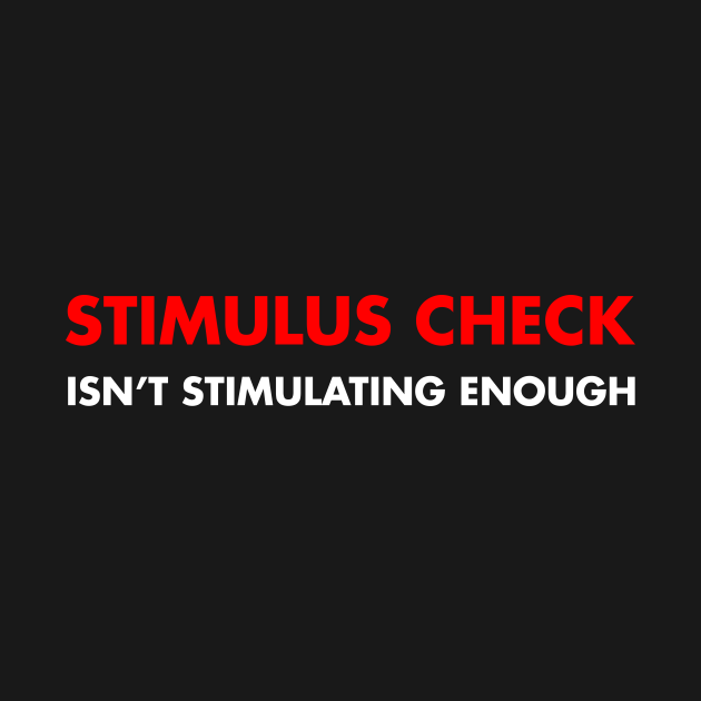 Stimulus Check isnt stimulating enough