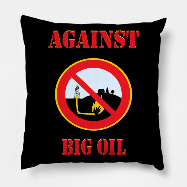 Against Big Oil t shirt proud environmentalist