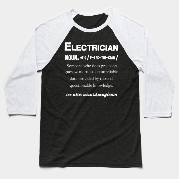 Electrician TShirt Electrical Worker Gift Baseball T-Shirt