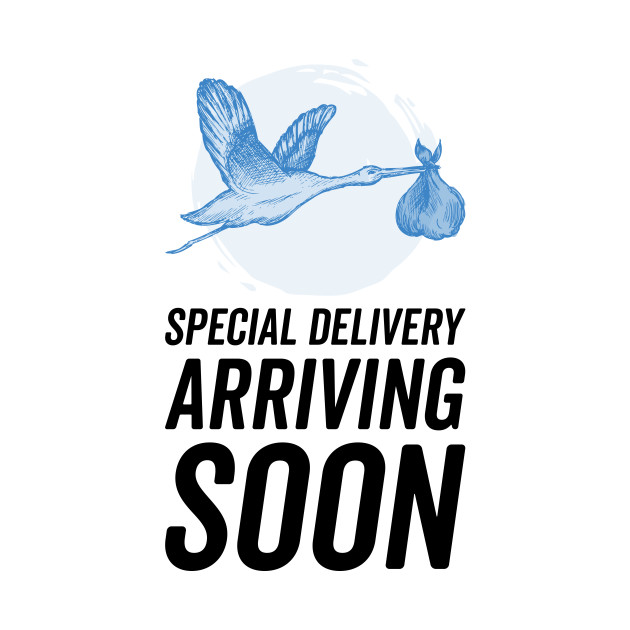 Special Delivery Arriving Soon Pregnancy T Shirt Teepublic