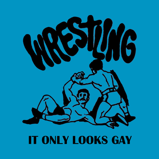 """Wrestling """"It only looks gay"""""""