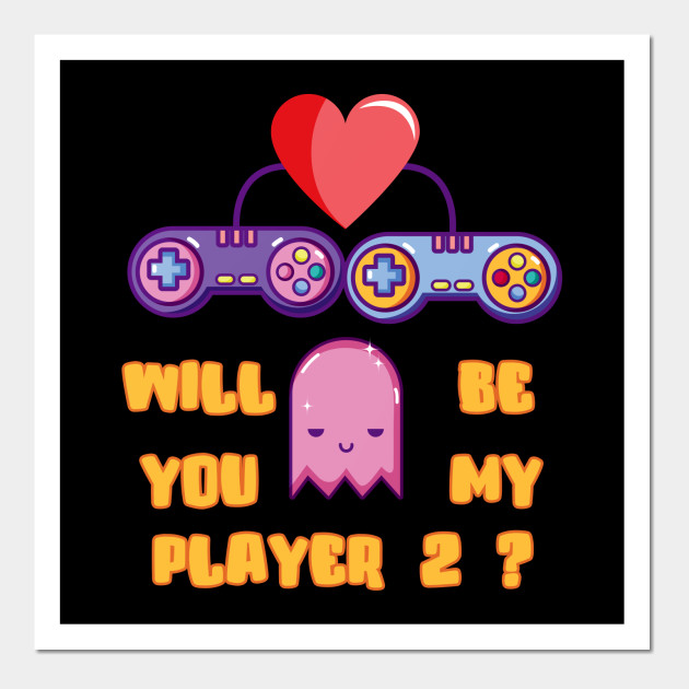 49f710d747 Will You Be My Player 2? - Valentine's Day Gamer Posters and Art Prints