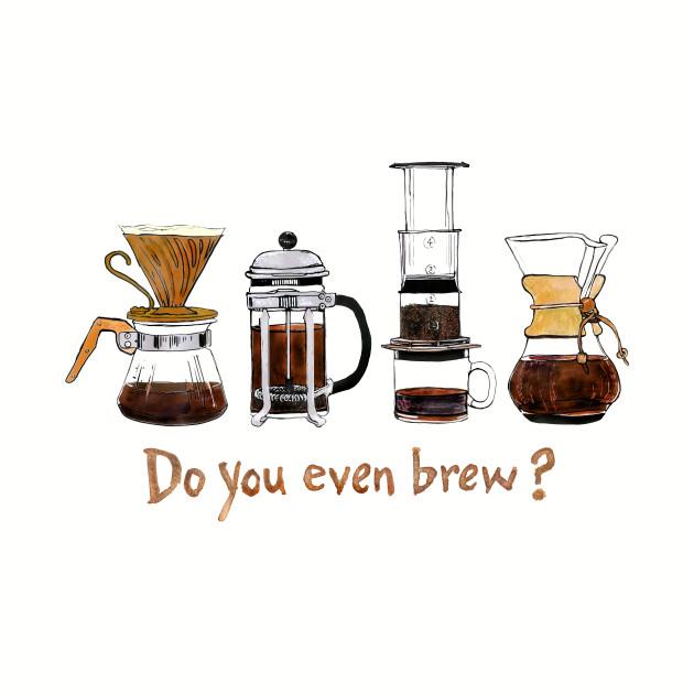 Do you even brew?