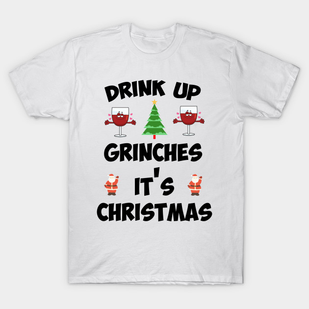Ladies V-neck Drink Up Grinches It/'s Christmas T Shirt Xmas T-shirt Tee Funny