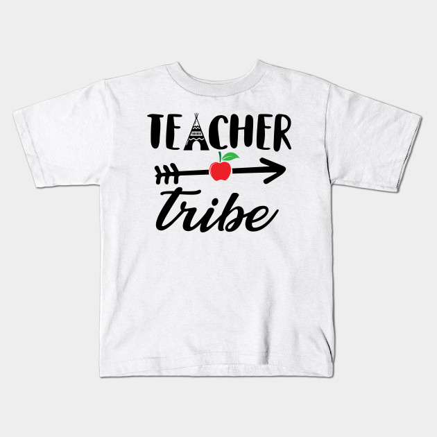 a182f96b Teacher Tribe - Teacher - Kids T-Shirt | TeePublic
