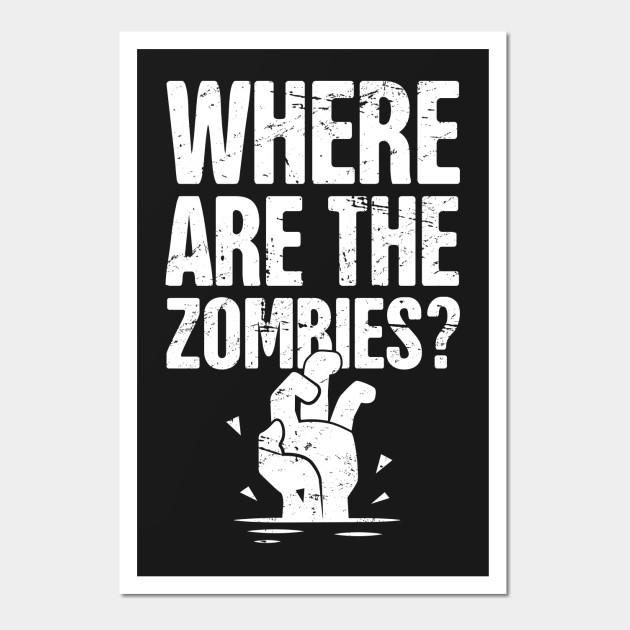 Funny Zombie Apocalypse Design - Zombie - Wall Art | TeePublic