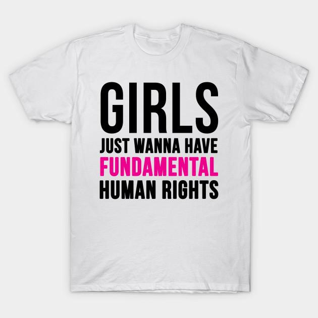 Girls Just Wanna Have Fundamental Human Rights Gaming T Shirt