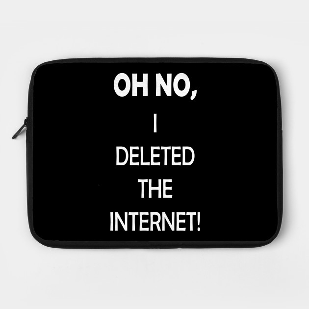 Deleted The Internet Idiot