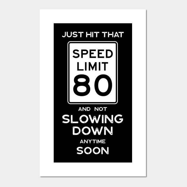 80th Birthday Gift Ideas Speed Limit 80