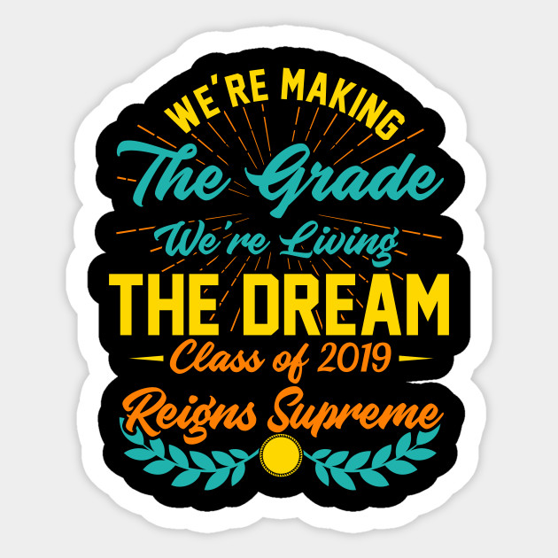 3466b9be95a3 Class of 2019 Reigns Supreme - Class Of 2019 - Sticker
