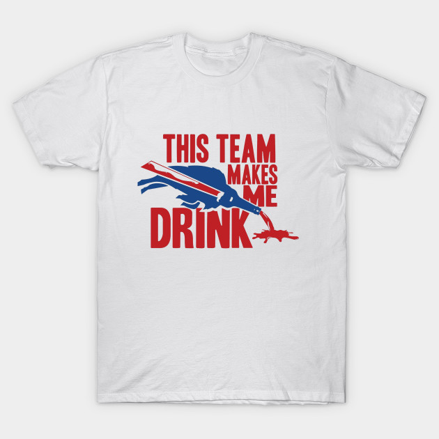 0c2625a47 This Team Makes Me Drink - Clothing - T-Shirt | TeePublic