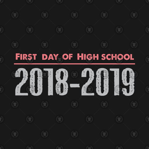 First day of high school 2018-2019