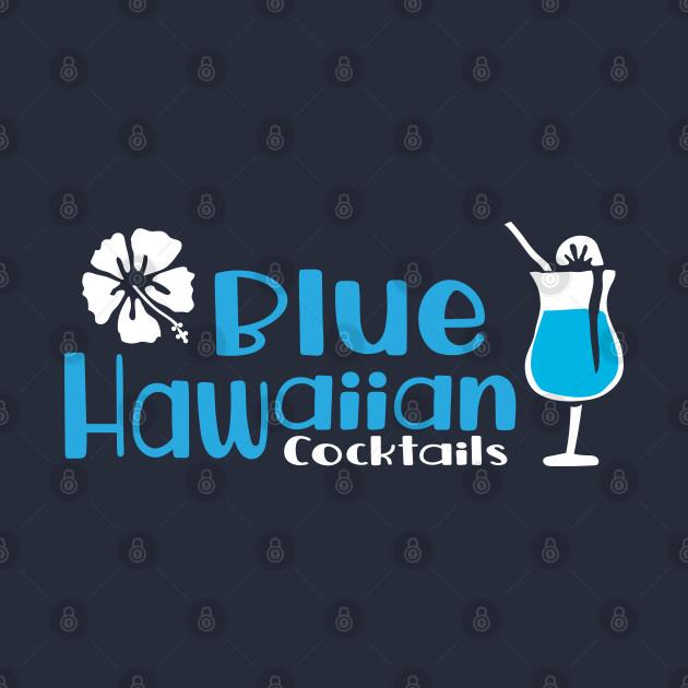 Blue Hawaiian Cocktails Hibiscus