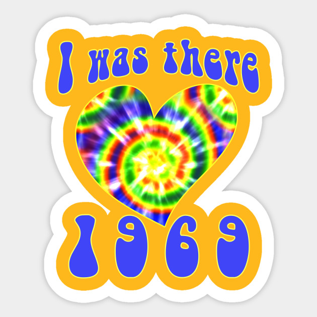 1969 T-shirt I Was There Tie Dye