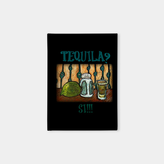 Tequila? Si!!!