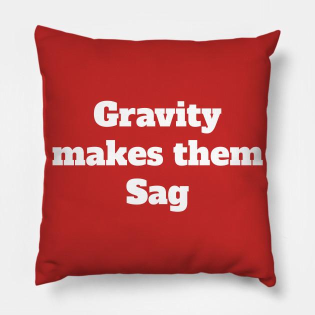 Gravity Makes Them Sag Meme (v1)