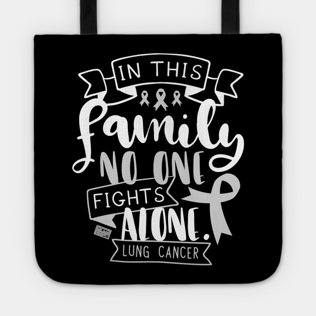 LUNG CANCER AWARENESS LUNGS FAMILY NO ALONE QUOTE