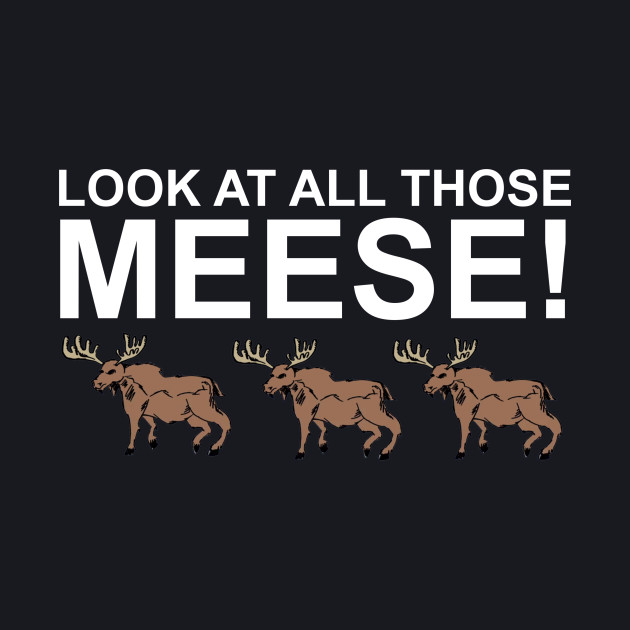 Look At All Those Meese!