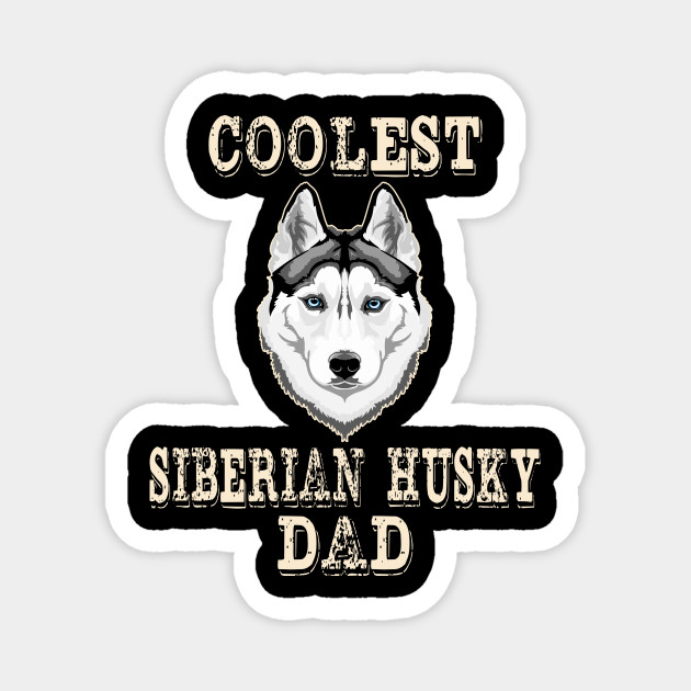 MAN CAN BE A FATHER SOMEONE SPECIAL TO BE A HUSKY DADDY Fridge Magnet
