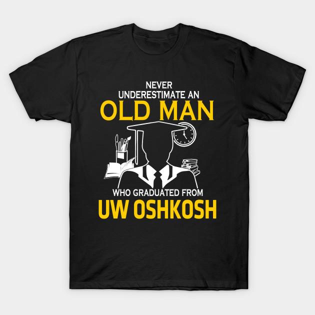 Underestimate Old Man Graduated UW OOSHKOSH T Shirt