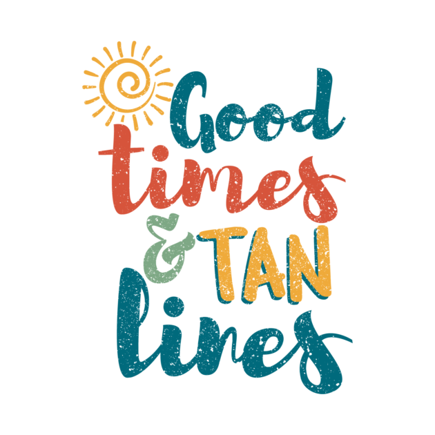 Good Times And Tan Lines